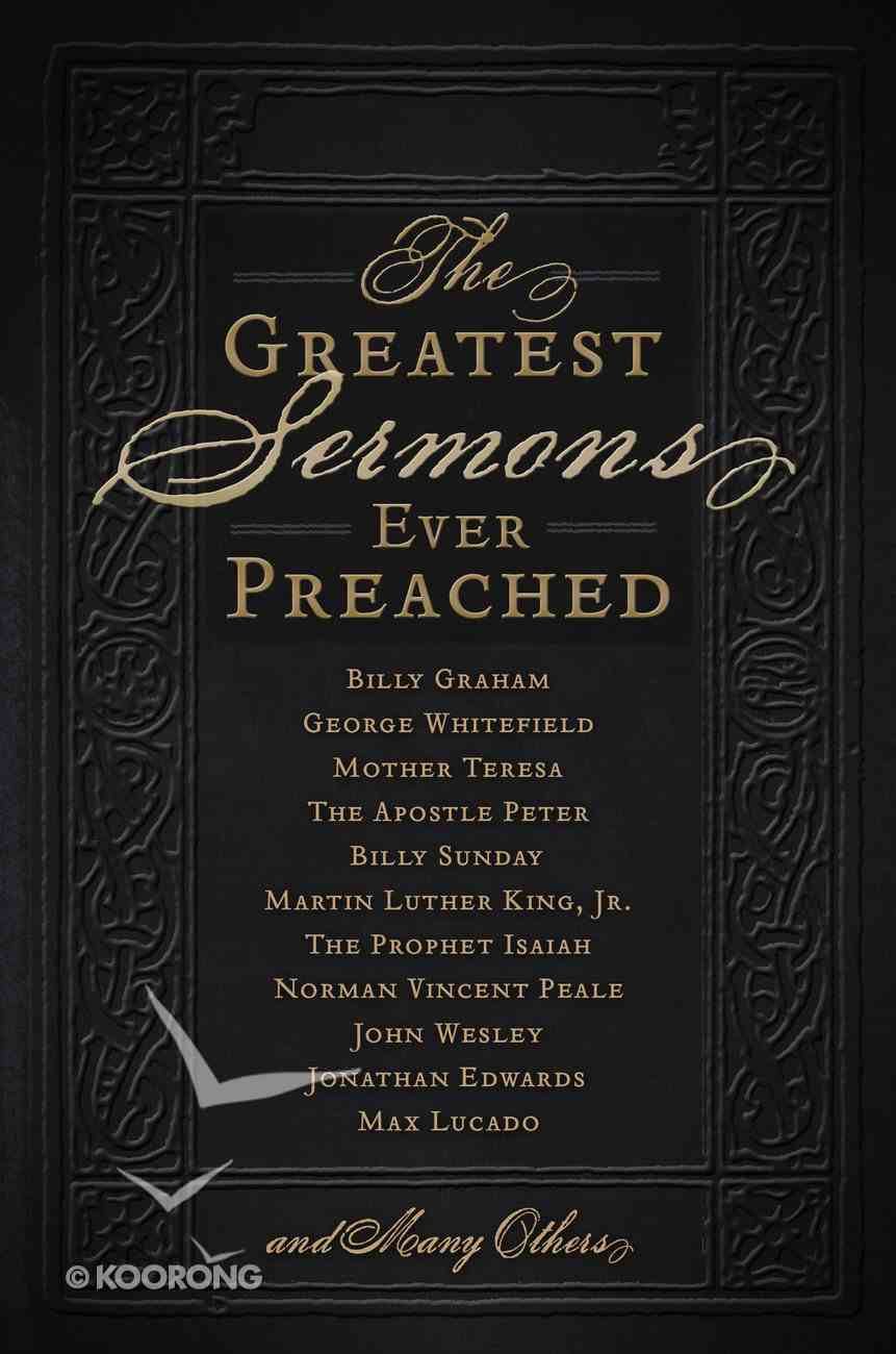 The Greatest Sermons Ever Preached eBook