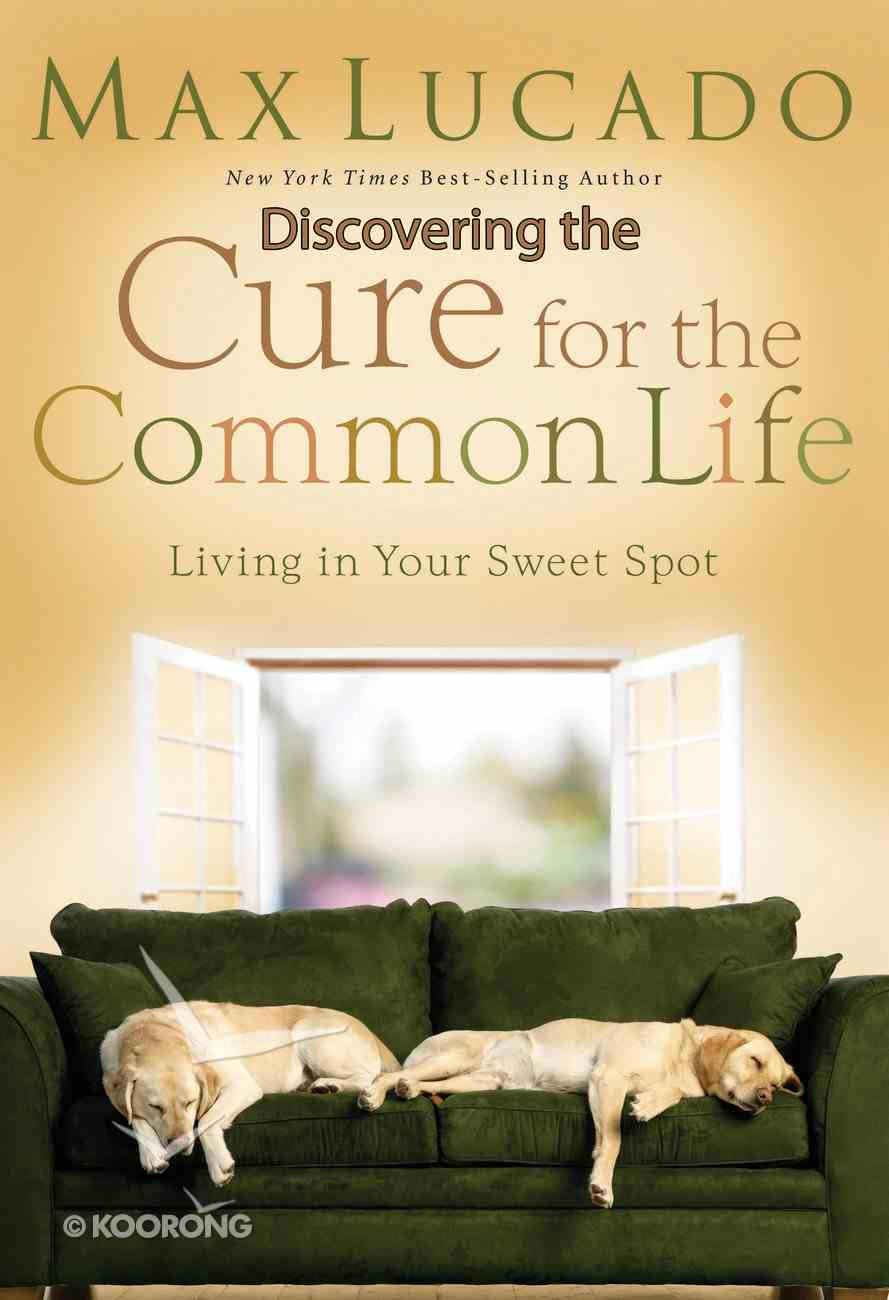 Discovering the Cure For the Common Life eBook