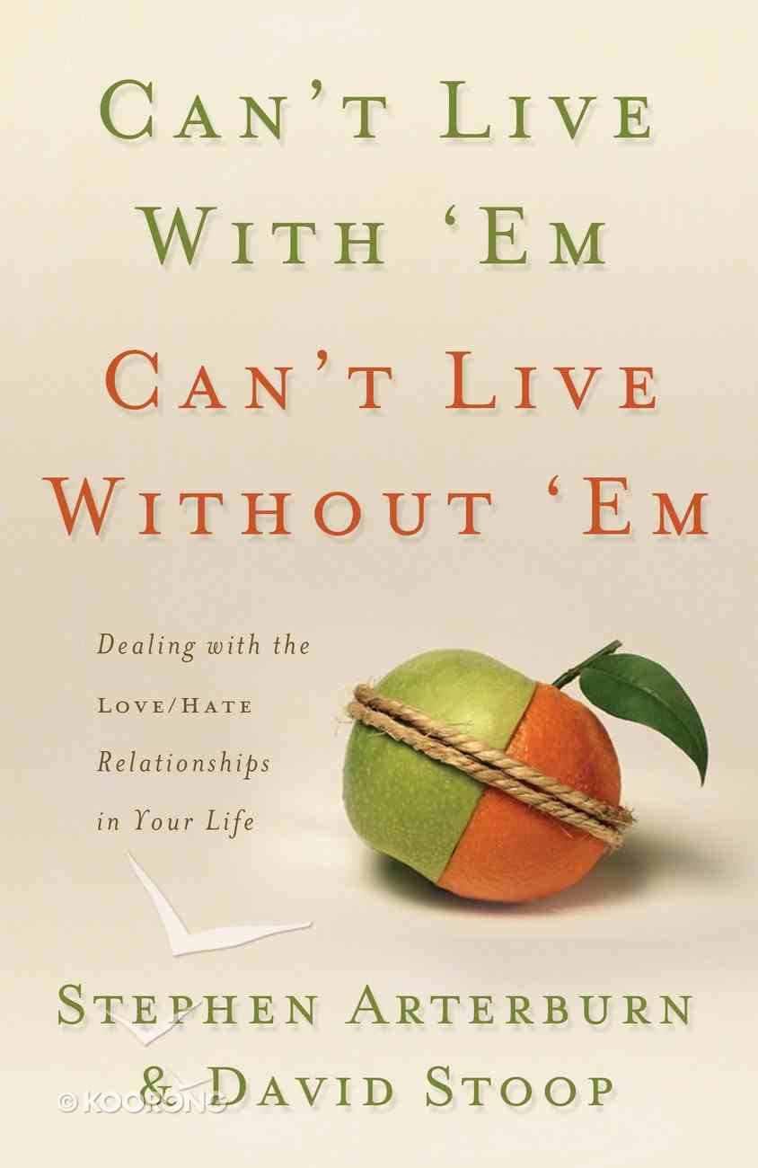 Can't Live With 'Em, Can't Live Without 'Em eBook