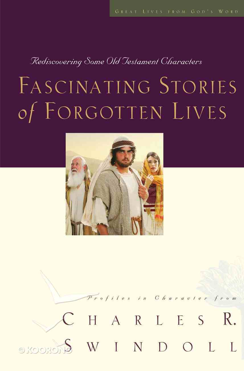 Fascinating Stories of Forgotten Lives (Great Lives From God's Word Series) eBook