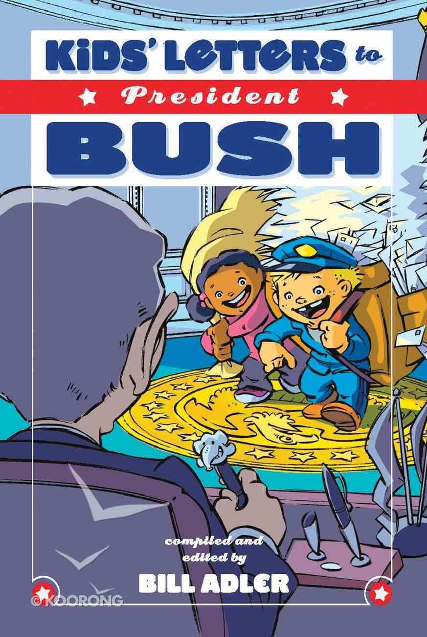 Kids' Letters to President Bush eBook