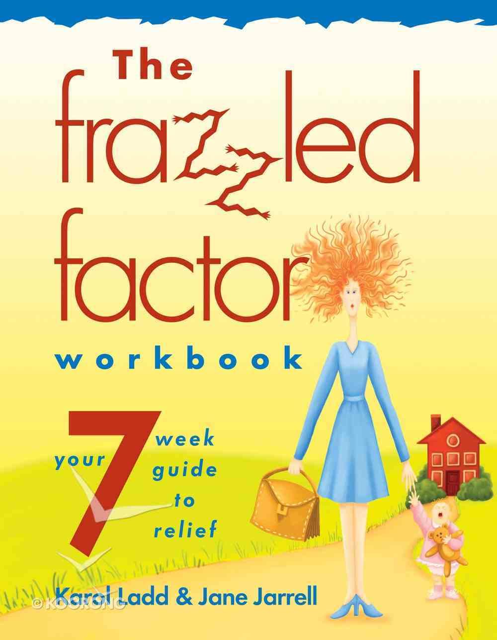 The Frazzled Factor (Workbook) eBook