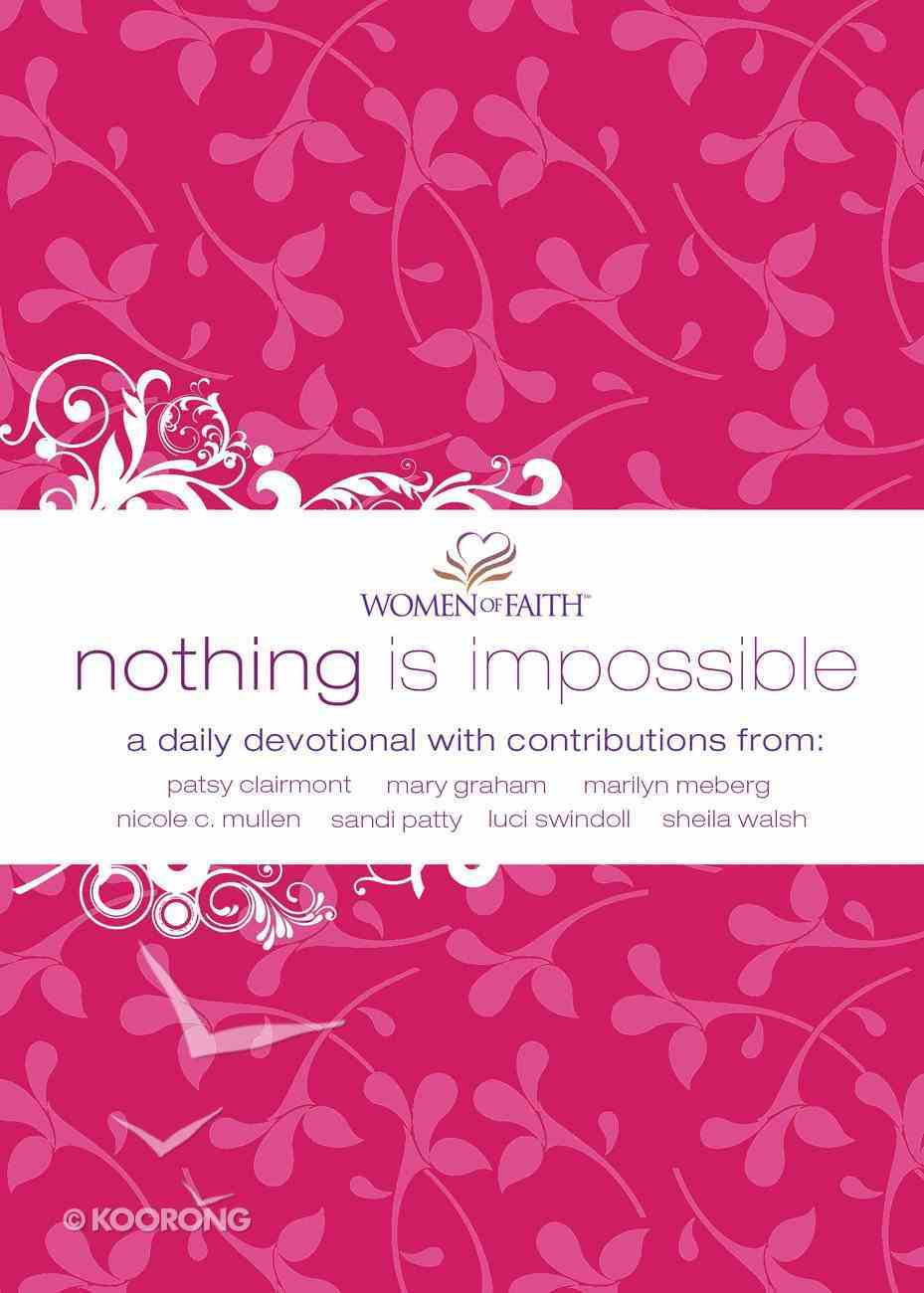 Nothing is Impossible (Women Of Faith Devotional Series) eBook