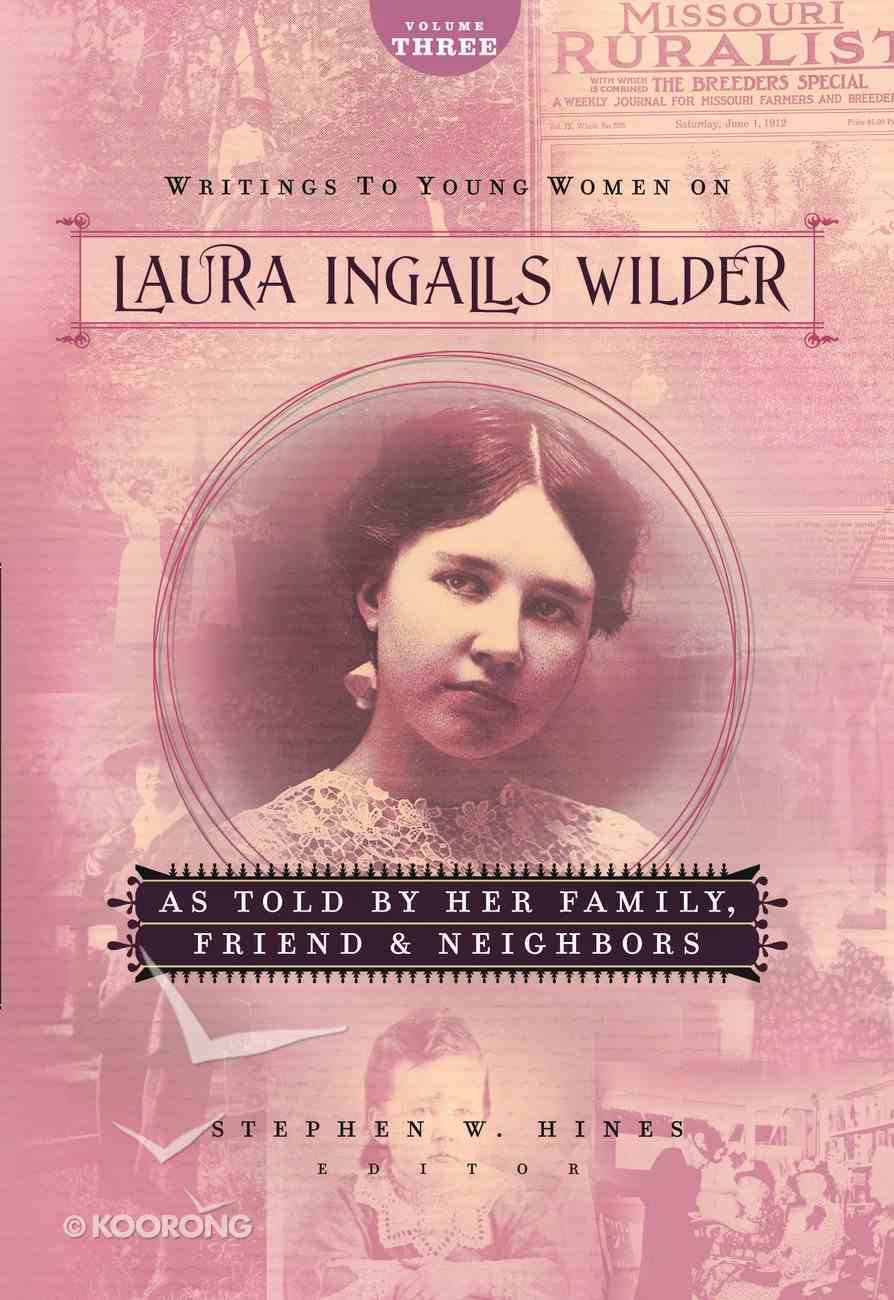 As Told By Her Family, Friends, and Neighbours (#03 in Writings To Young Women From Laura Ingalls Wilder Series) eBook
