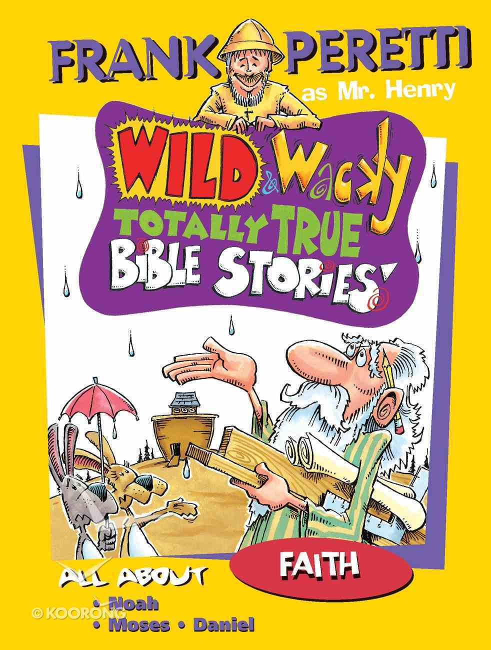 All About Faith (Wild & Wacky Totally True Bible Stories Series) eBook