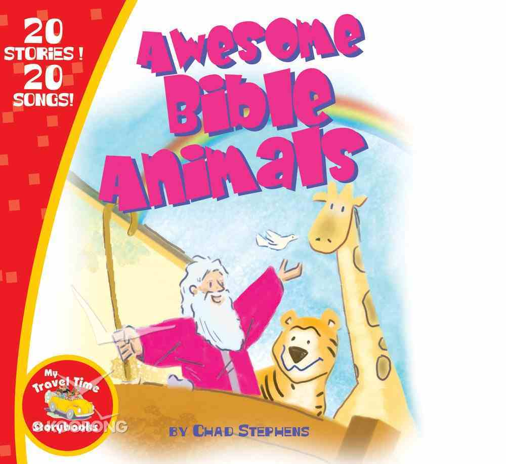 Awesome Bible Animals (Book/Cd) (My Travel Time Storybooks Series) eBook