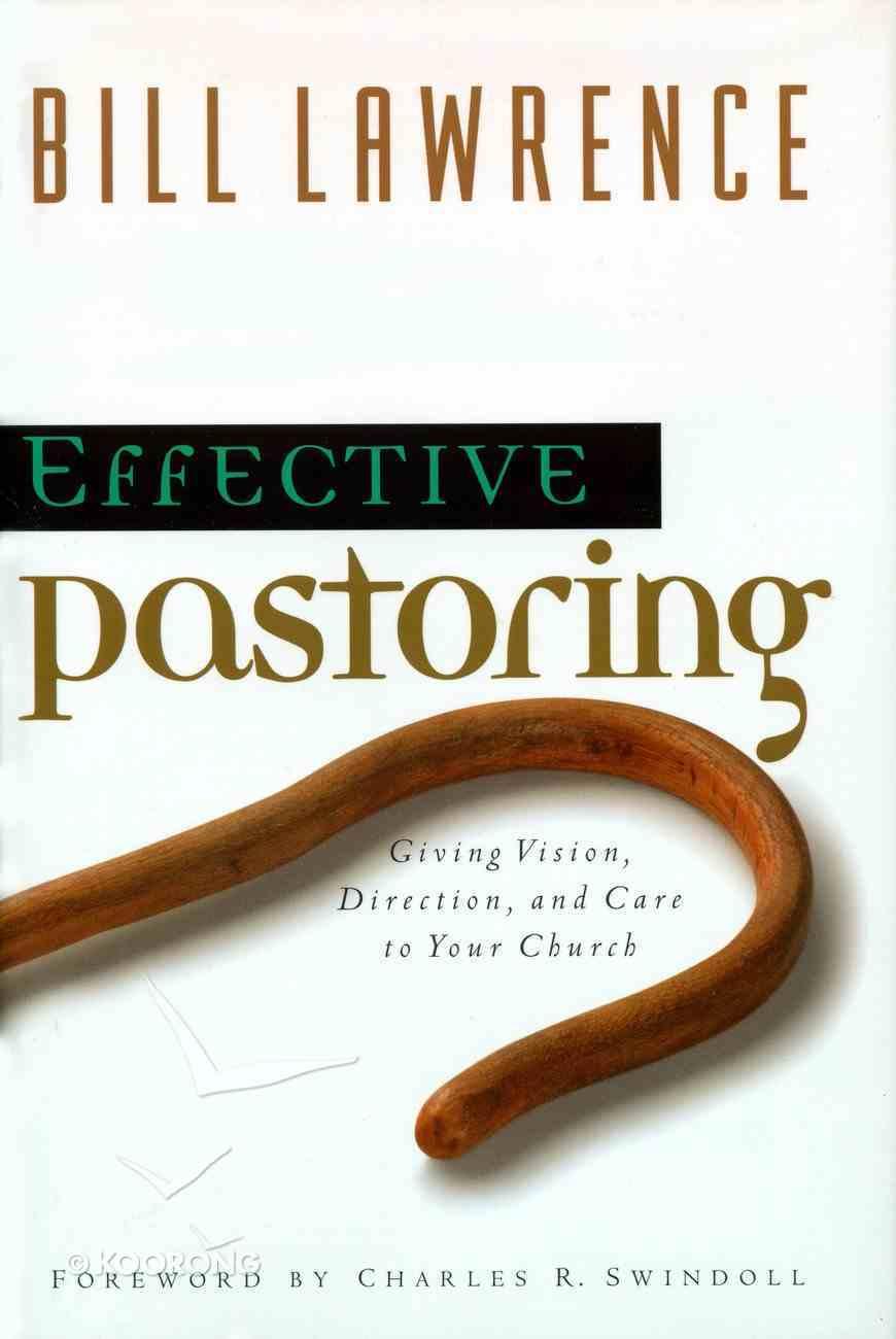 Effective Pastoring (Swindoll Leadership Library Series) eBook