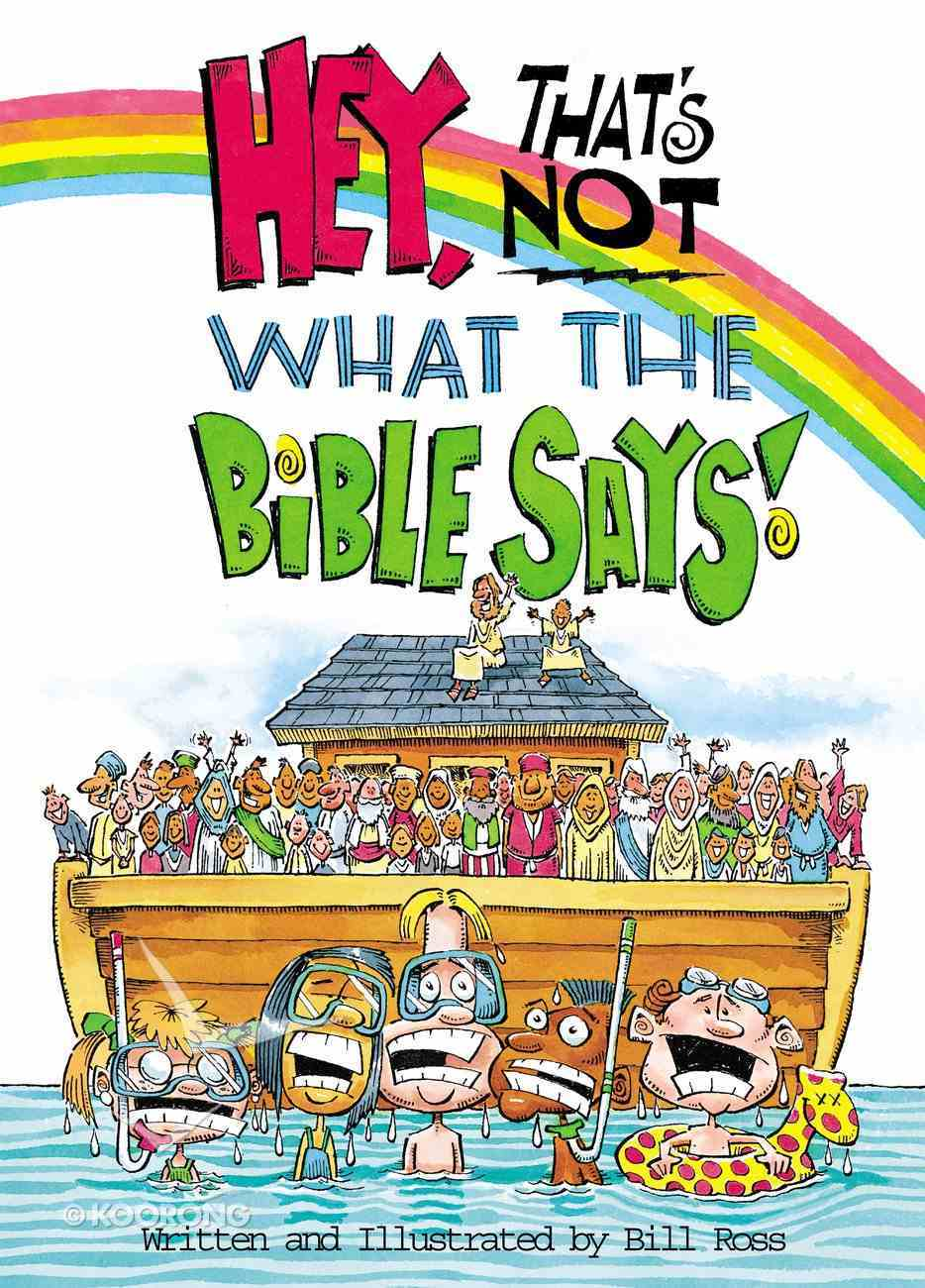 Hey, That's Not What the Bible Says! eBook