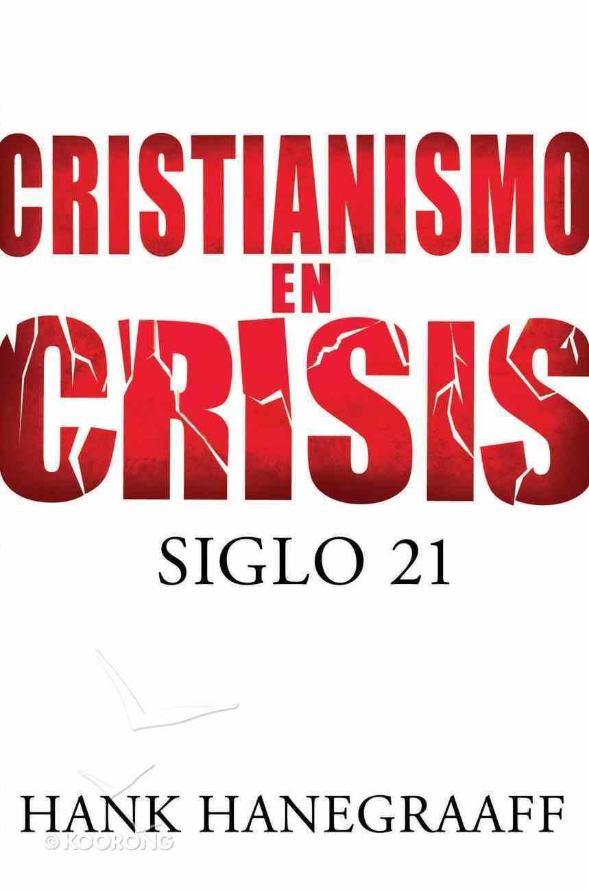 Cristianismo En Crisis (Spa) (Christianity In Crisis) eBook