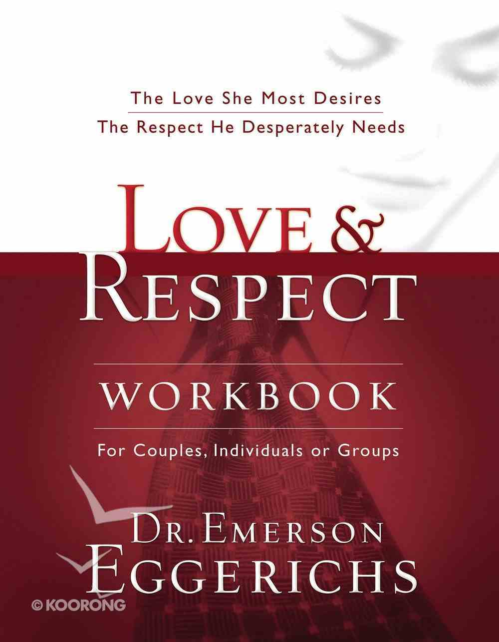 Love & Respect: The Love She Most Desires, the Respect He Desperately Needs (Workbook) eBook
