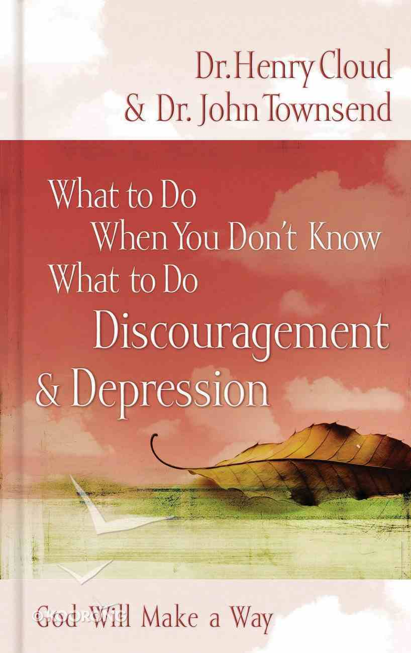 Discouragement and Depression (What To Do When You Dont Know What To Do Series) eBook