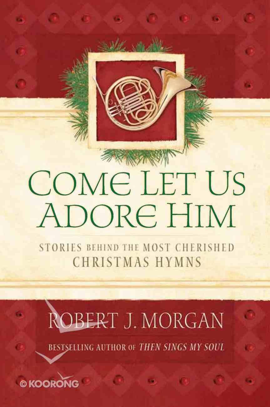 Come Let Us Adore Him eBook