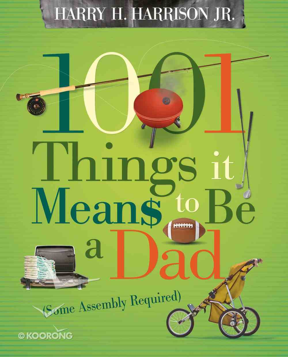 1001 Things It Means to Be a Dad eBook