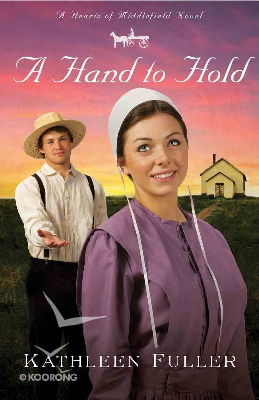 A Hand to Hold (#03 in Hearts Of Middlefield Series) eBook
