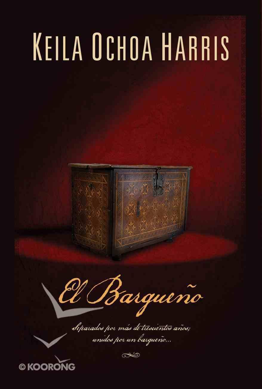El Bargueno (Spa) (The Chest) eBook