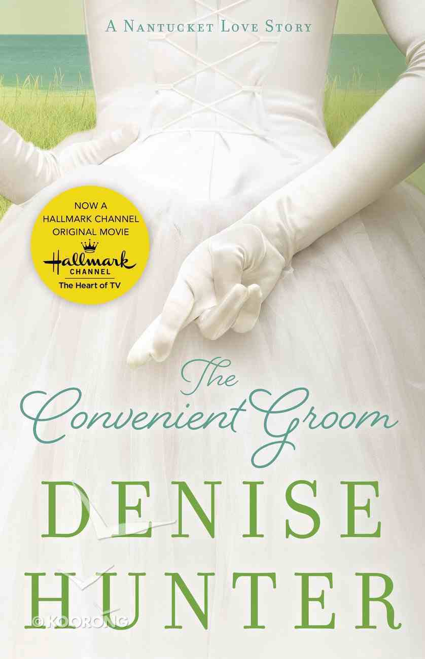 The Convenient Groom (#02 in A Nantucket Love Story Series) eBook