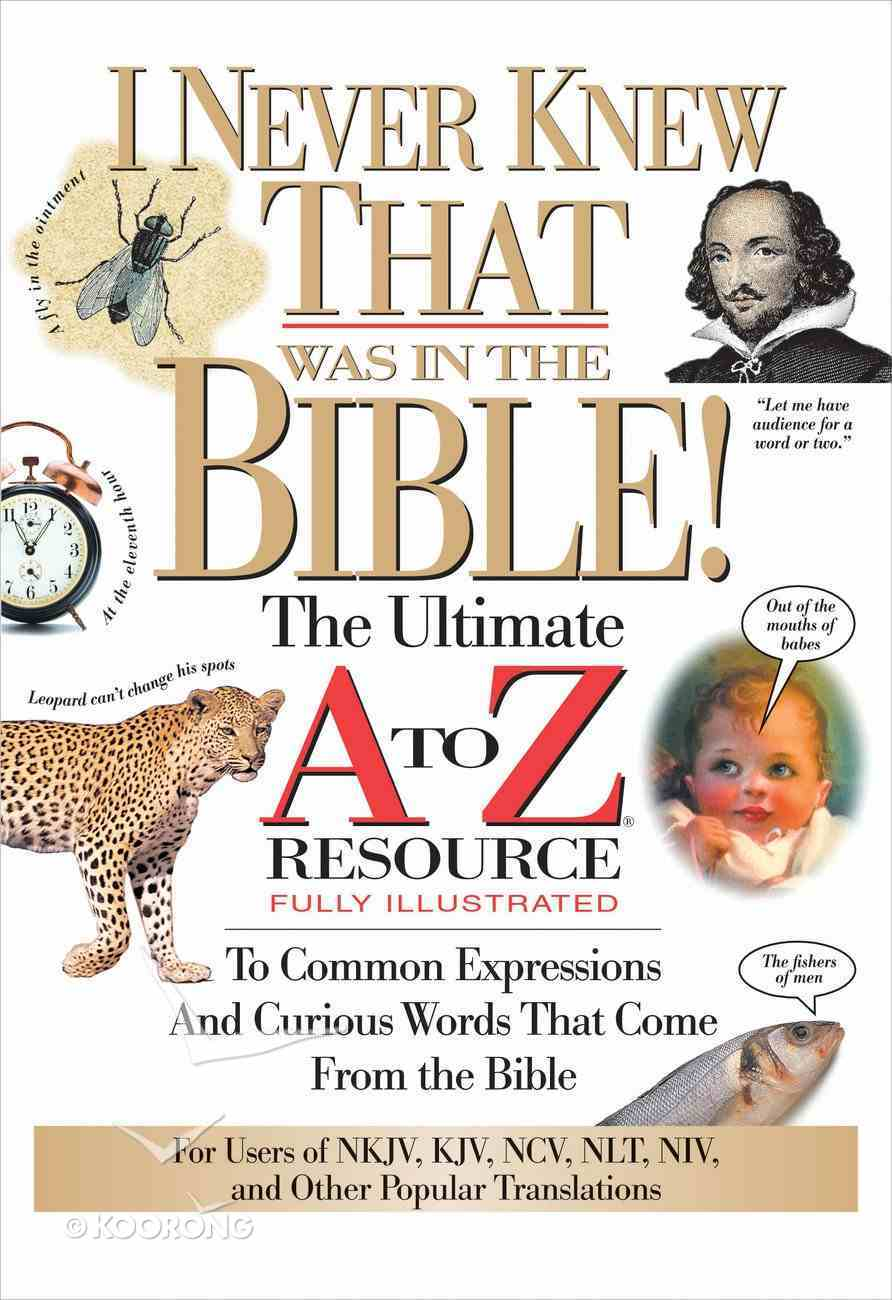 I Never Knew That Was in the Bible! (Ultimate A To Z Resource Series) eBook