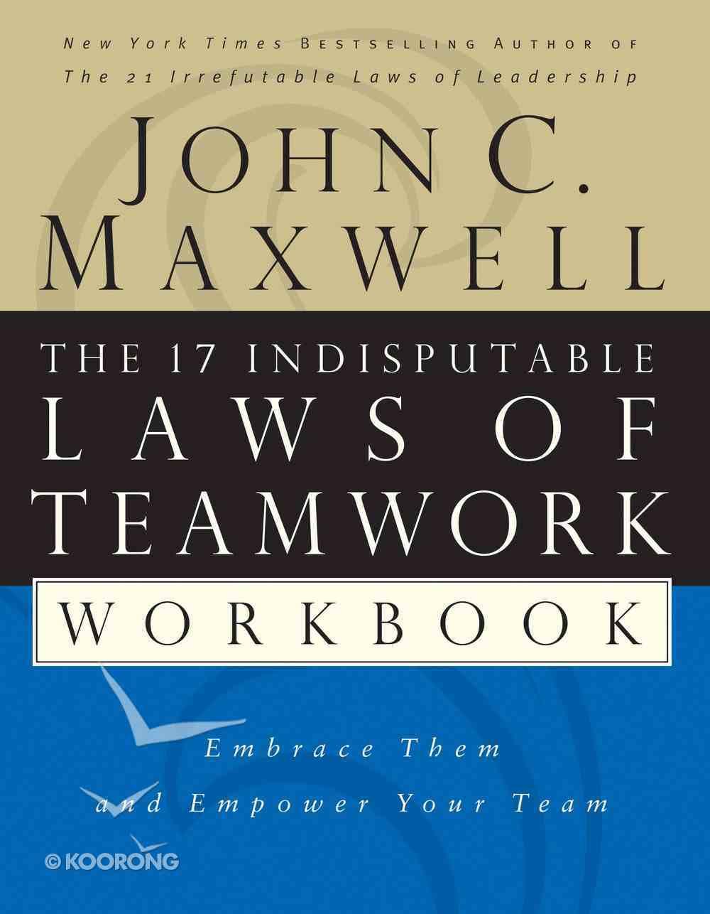 The 17 Indisputable Laws of Teamwork (Workbook) eBook