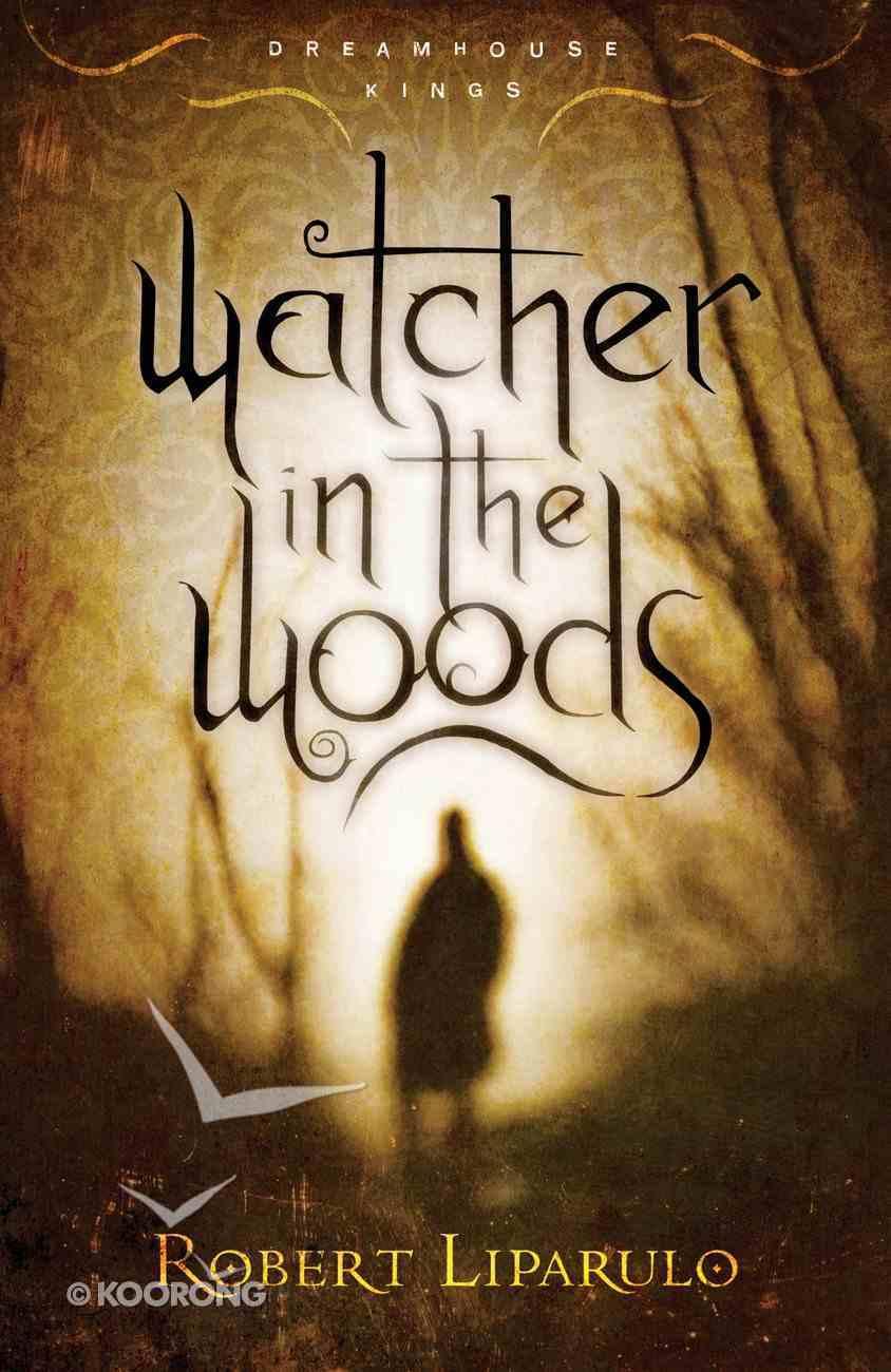Watcher in the Woods (#02 in Dreamhouse Kings Series) eBook