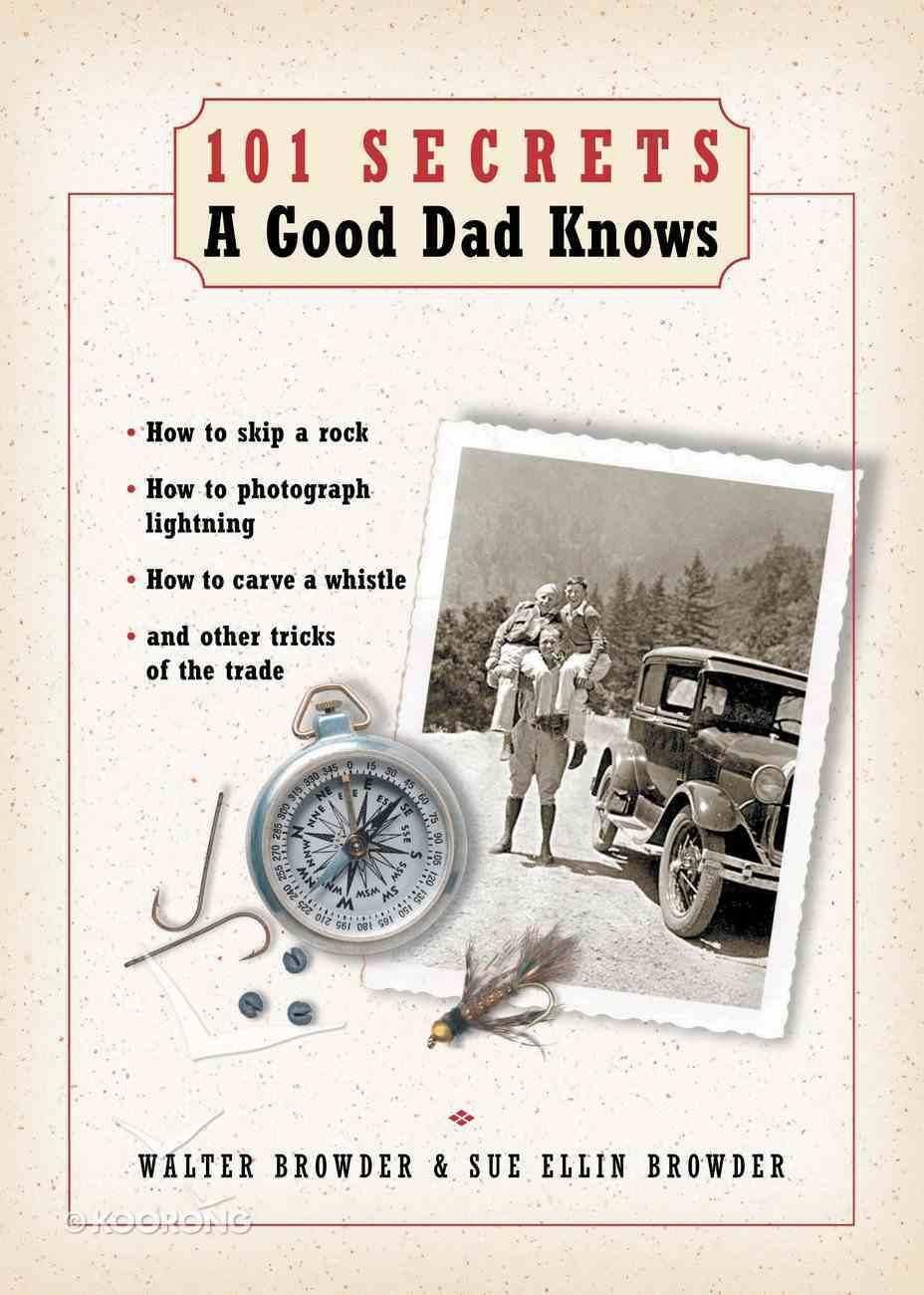 101 Secrets a Good Dad Knows eBook