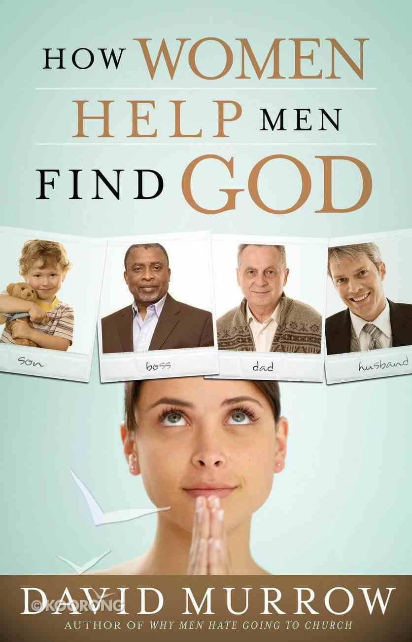 How Women Help Men Find God eBook