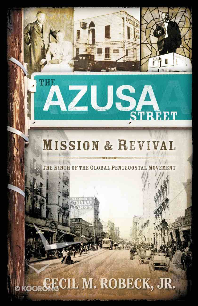 The Azusa Street Mission & Revival eBook