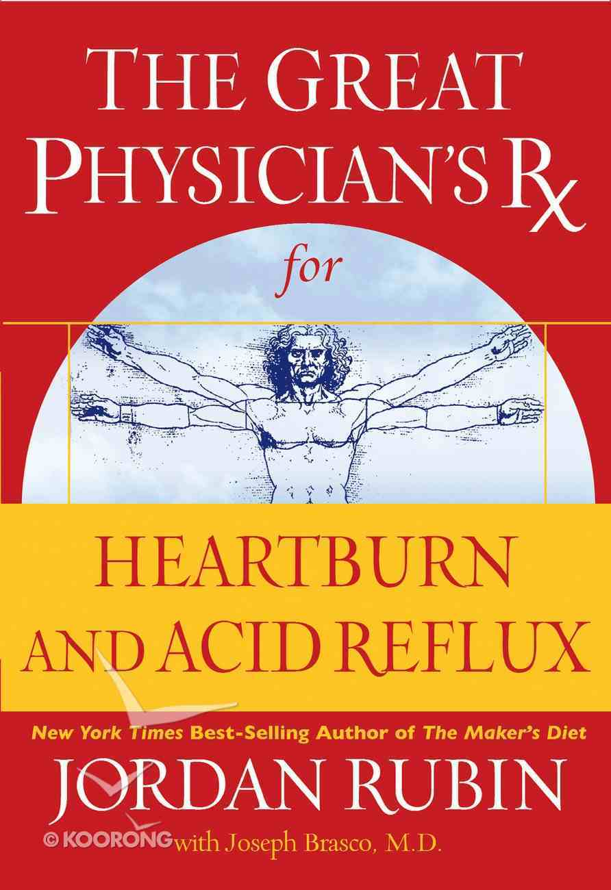 Great Physician's Rx For Heartburn and Acid Reflux (Prescription) eBook