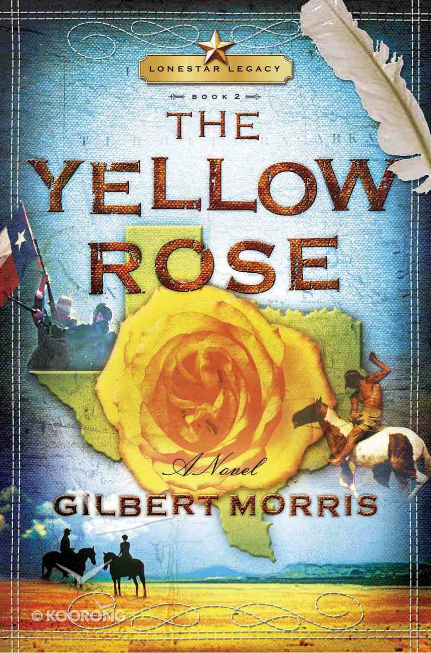 The Yellow Rose (#02 in Lonestar Legacy Series) eBook