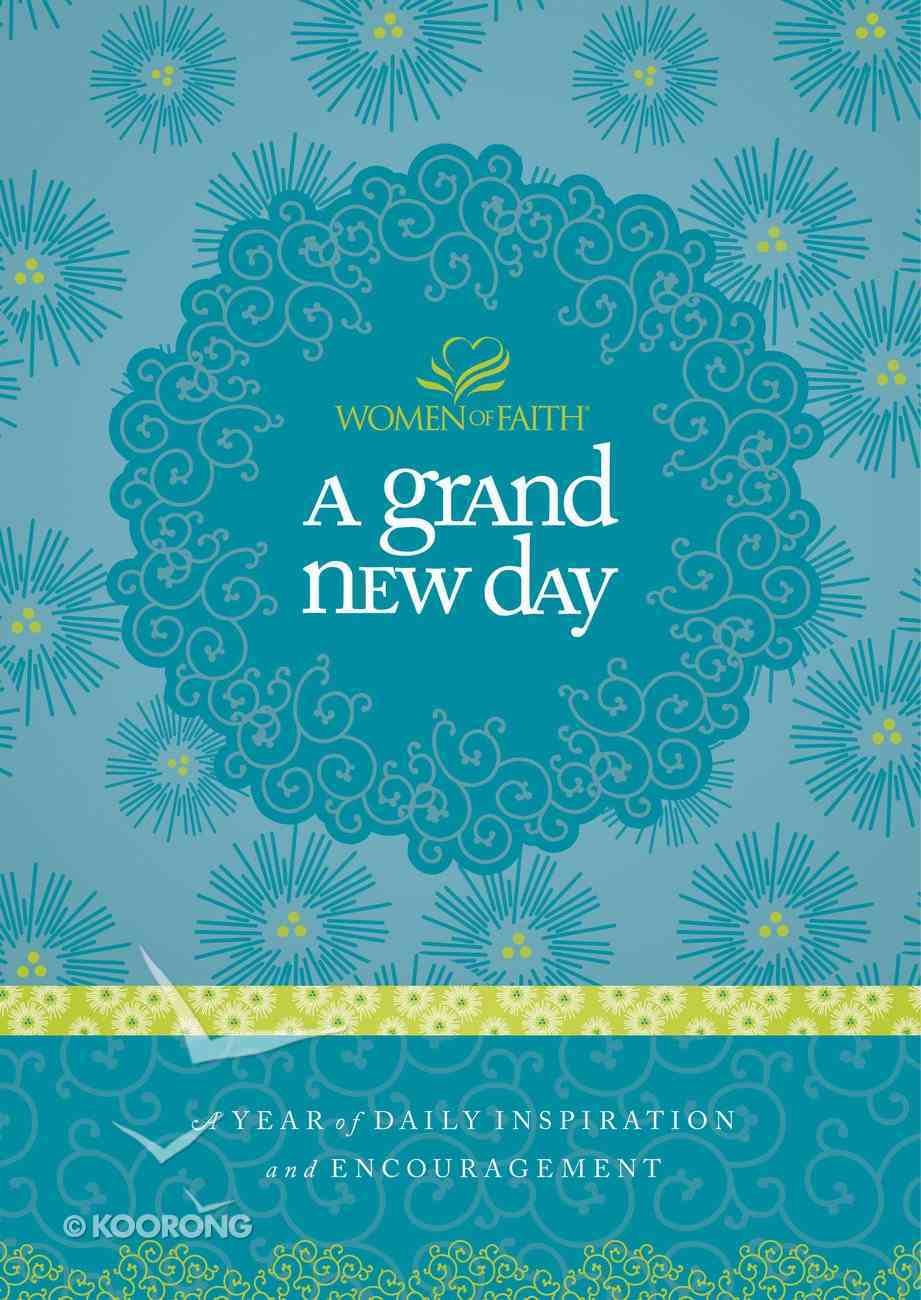 A Grand New Day (Women Of Faith Devotional Series) eBook