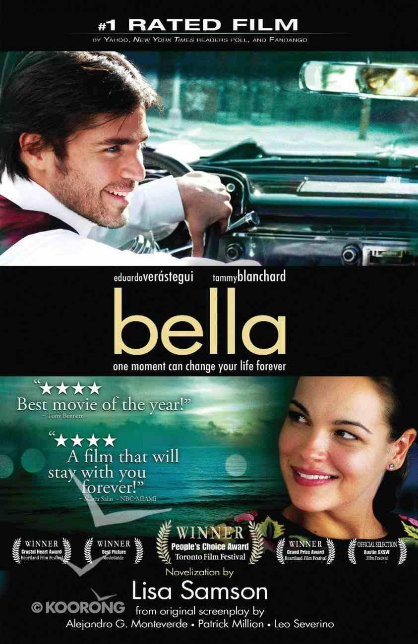 Bella: A Novelization of the Award-Winning Movie eBook