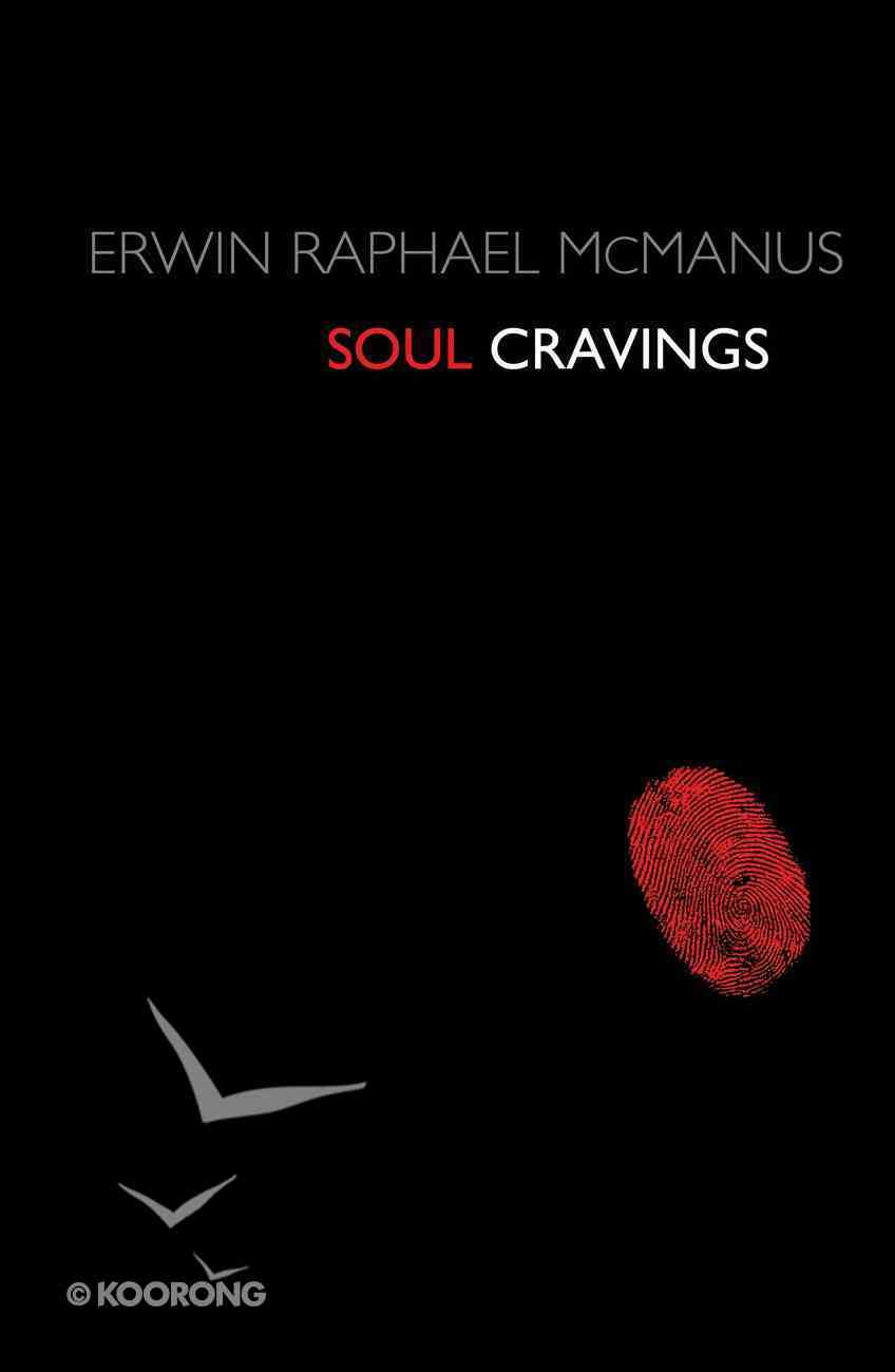 Soul Cravings: An Exploration of the Human Spirit eBook