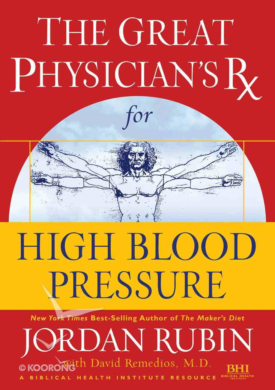 The Great Physician's Rx For High Blood Pressure (Prescription) (101 Questions About The Bible Kingstone Comics Series) eBook