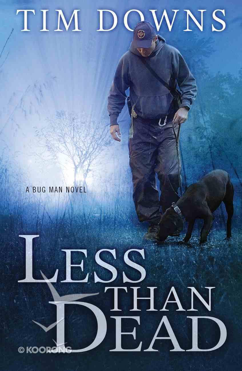Less Than Dead (#04 in Bug Man Series) eBook