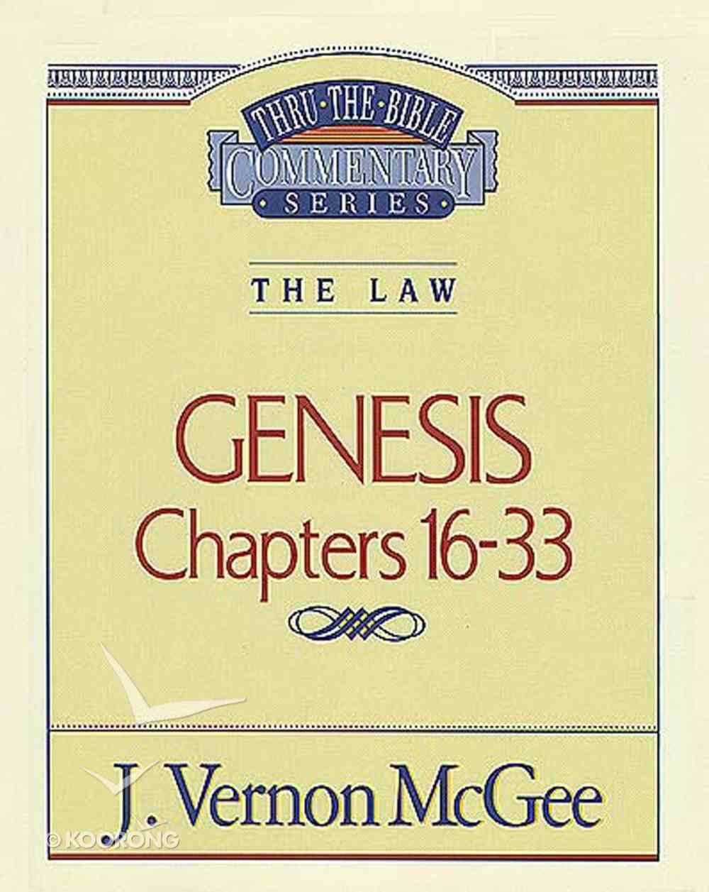 Thru the Bible OT #02: Genesis (Volume 2) (#02 in Thru The Bible Old Testament Series) eBook