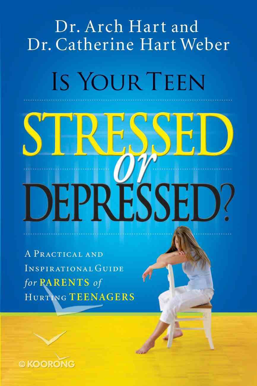 Is Your Teen Stressed Or Depressed? eBook