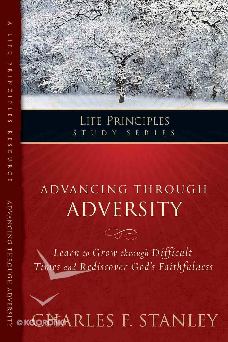Advancing Through Adversity (Life Principles Study Series) eBook