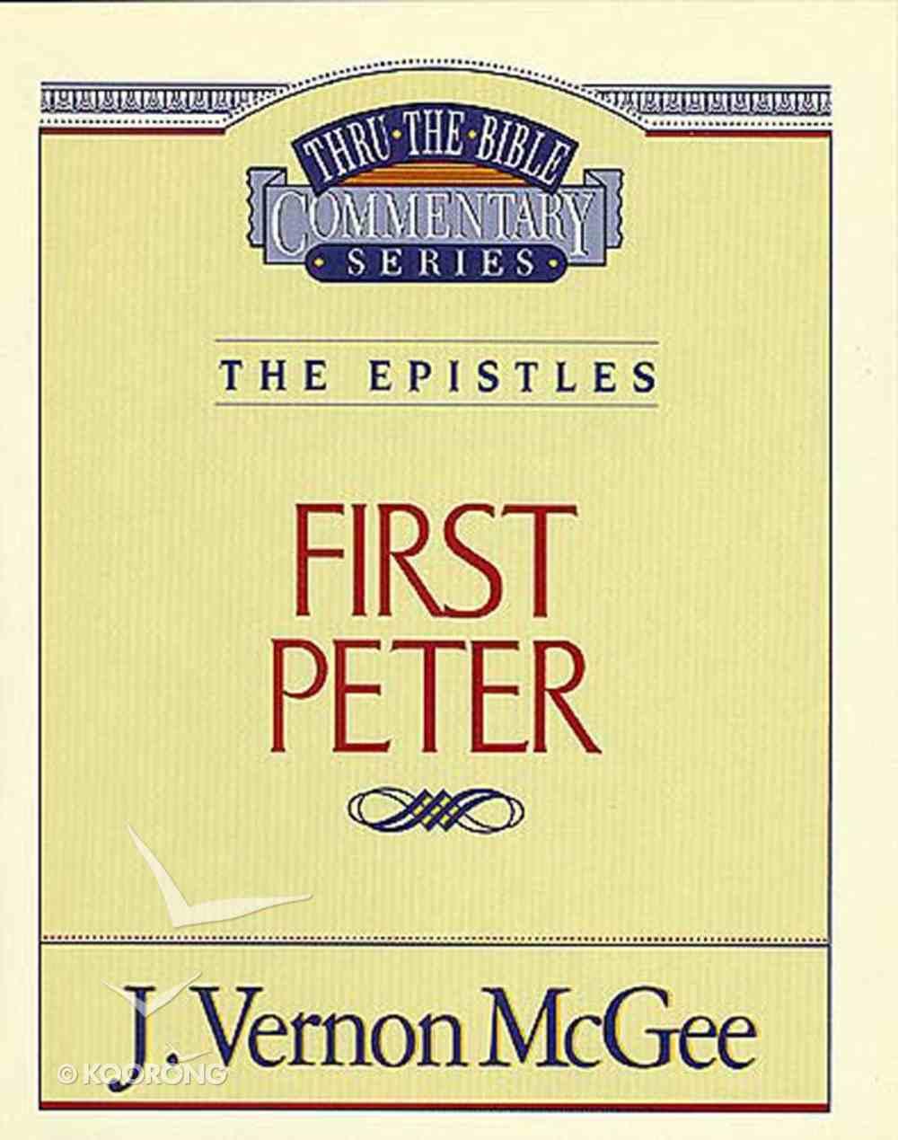 Thru the Bible NT #54: The Epistles (1 Peter) (#54 in Thru The Bible New Testament Series) eBook