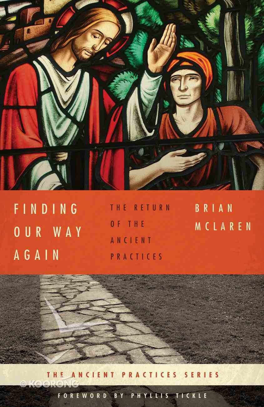 Finding Our Way Again (The Ancient Practices Series) eBook