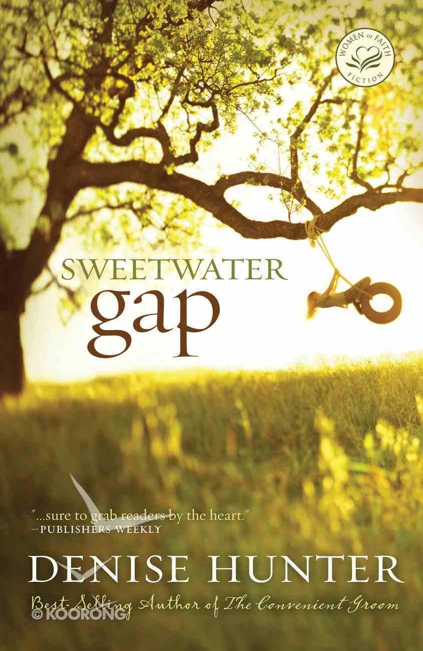 Wof Fiction: Sweetwater Gap (Women Of Faith Fiction Series) eBook