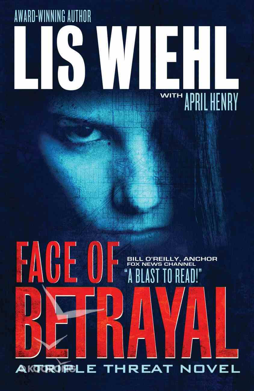 Face of Betrayal (#1 in A Triple Threat Novel Series) eBook