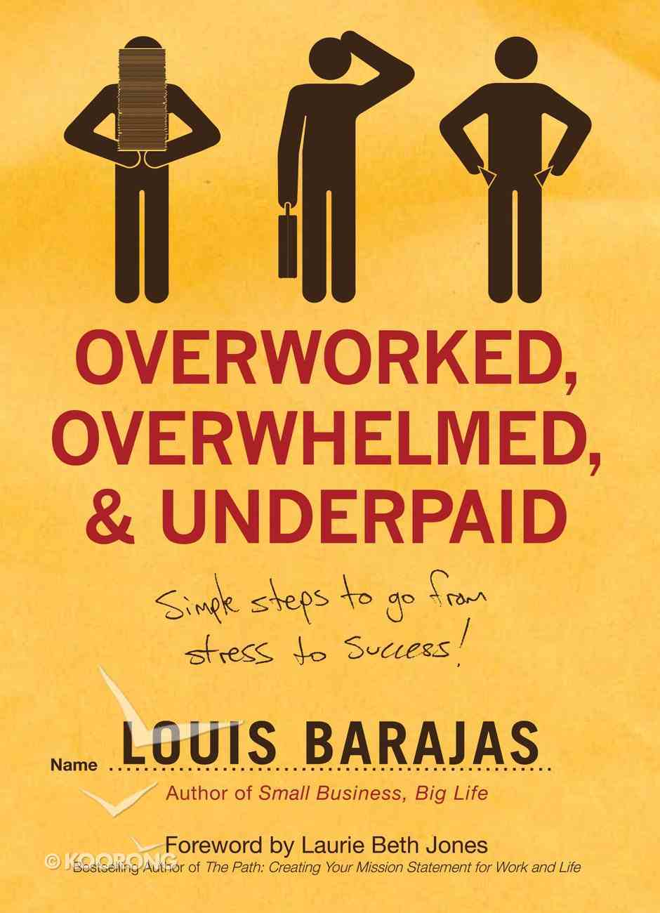 Overworked, Overwhelmed and Underpaid eBook