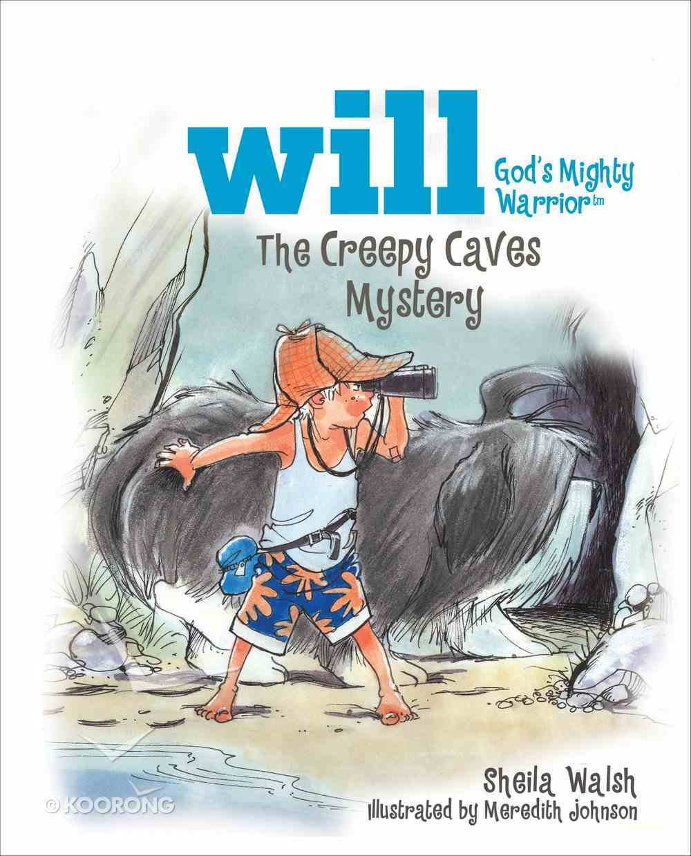 The Creepy Caves Mystery (Will, God's Mighty Warrior Series) eBook