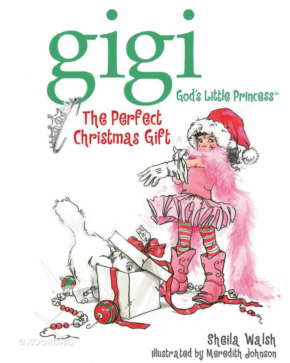 The Perfect Christmas Gift (Gigi, God's Little Princess Series) eBook