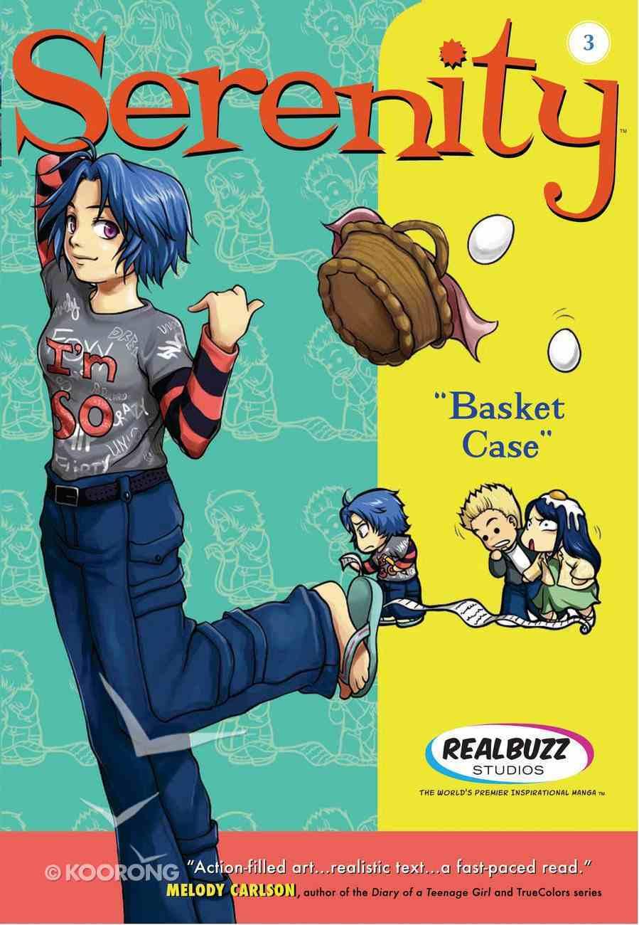 Basket Case (#03 in Serenity Teen Series) eBook