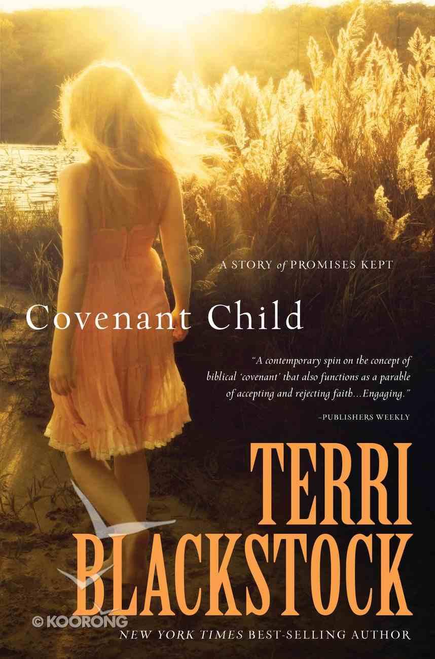 Wof Fiction: Covenant Child (Women Of Faith Fiction Series) eBook