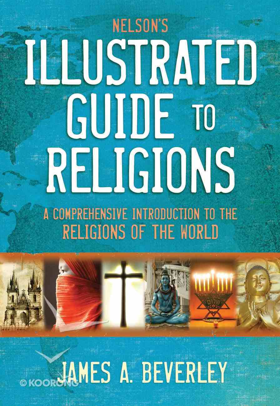 Nelson's Illustrated Guide to Religions eBook