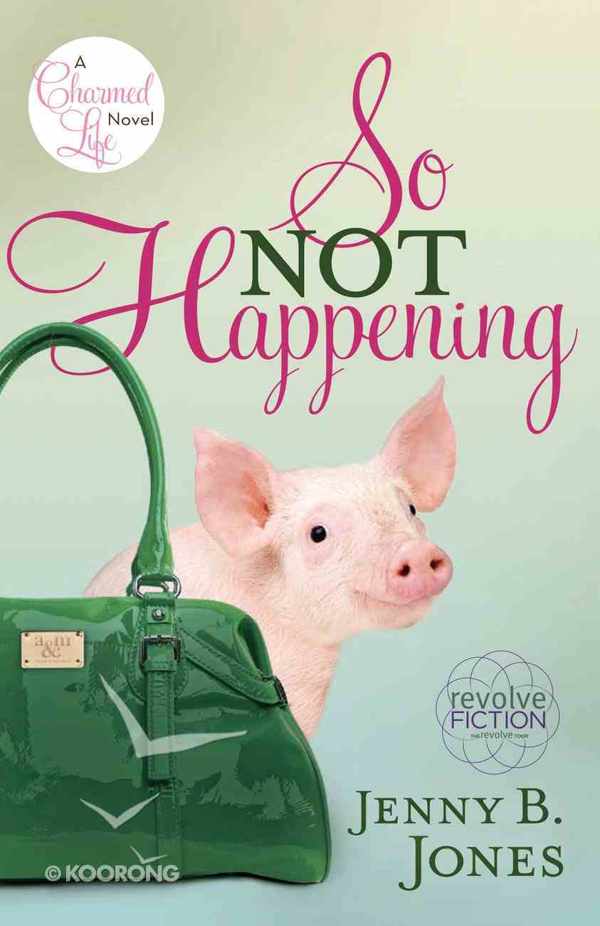 So Not Happening (#01 in The Charmed Life Series) eBook