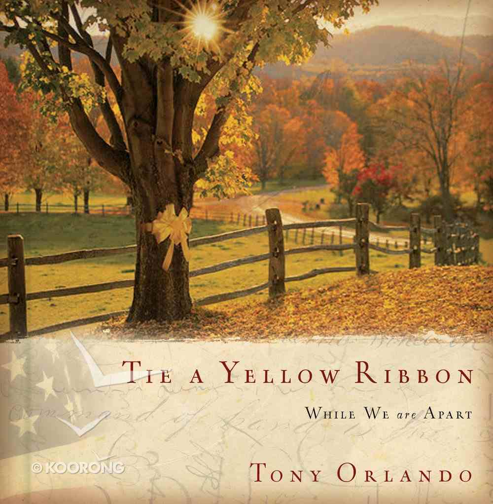 Tie a Yellow Ribbon While We Are Apart eBook