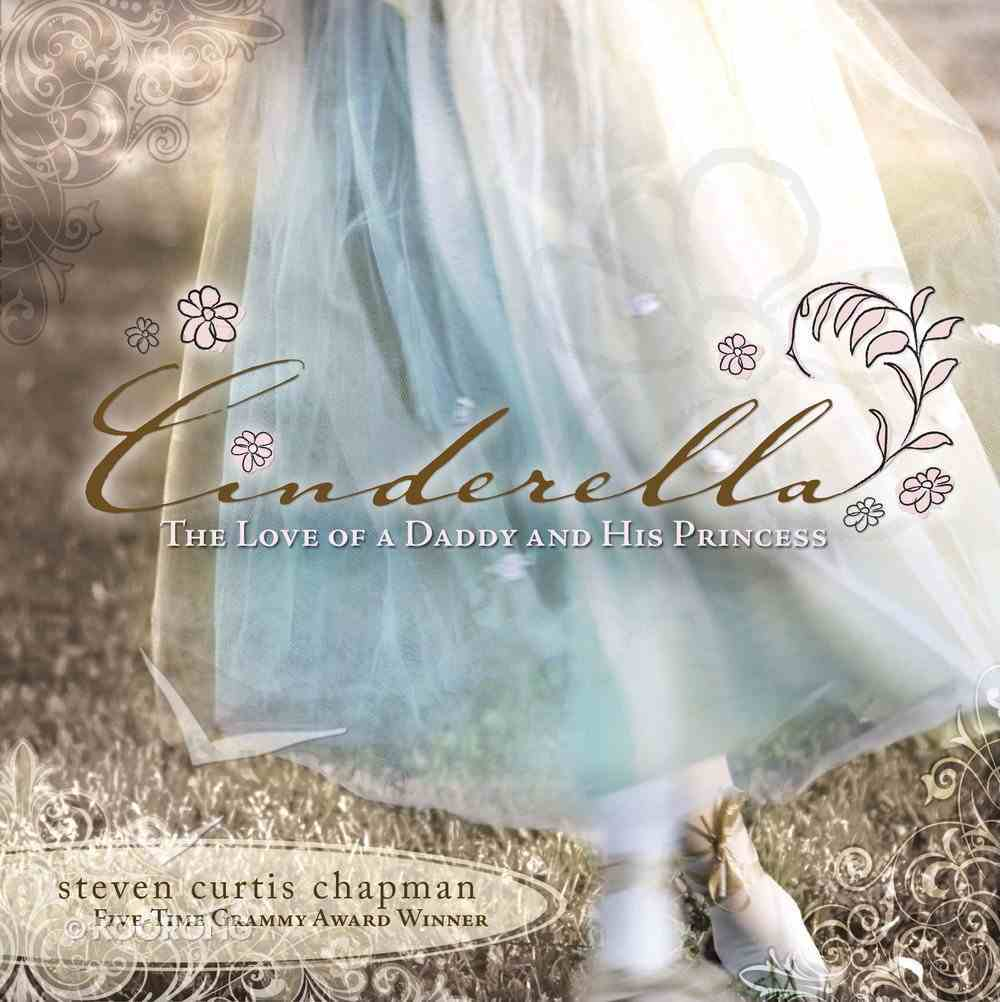 Cinderella: The Love of a Daddy and His Princess (Includes Music Cd) eBook