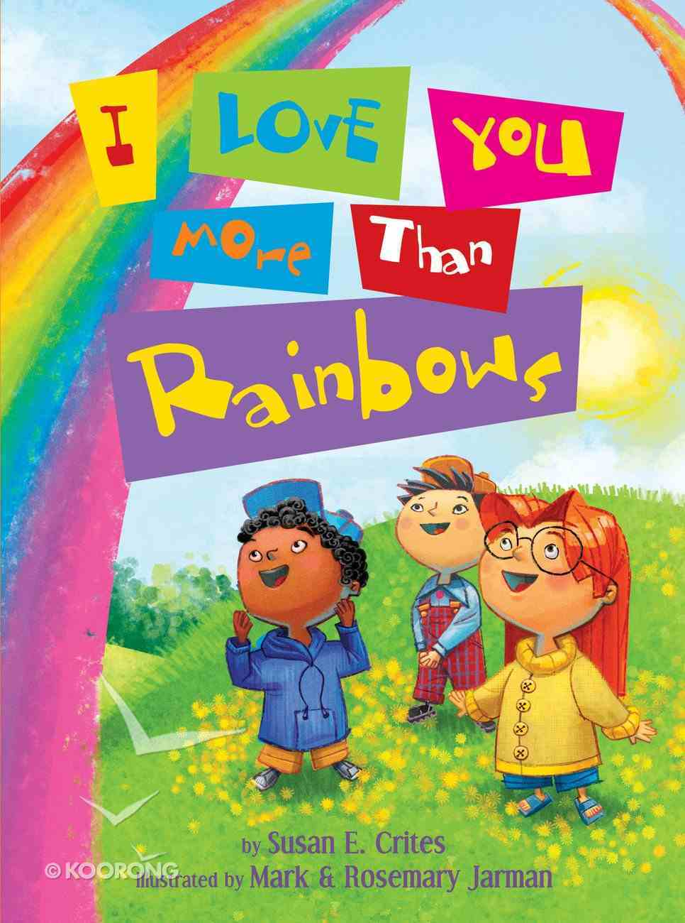 I Love You More Than Rainbows eBook